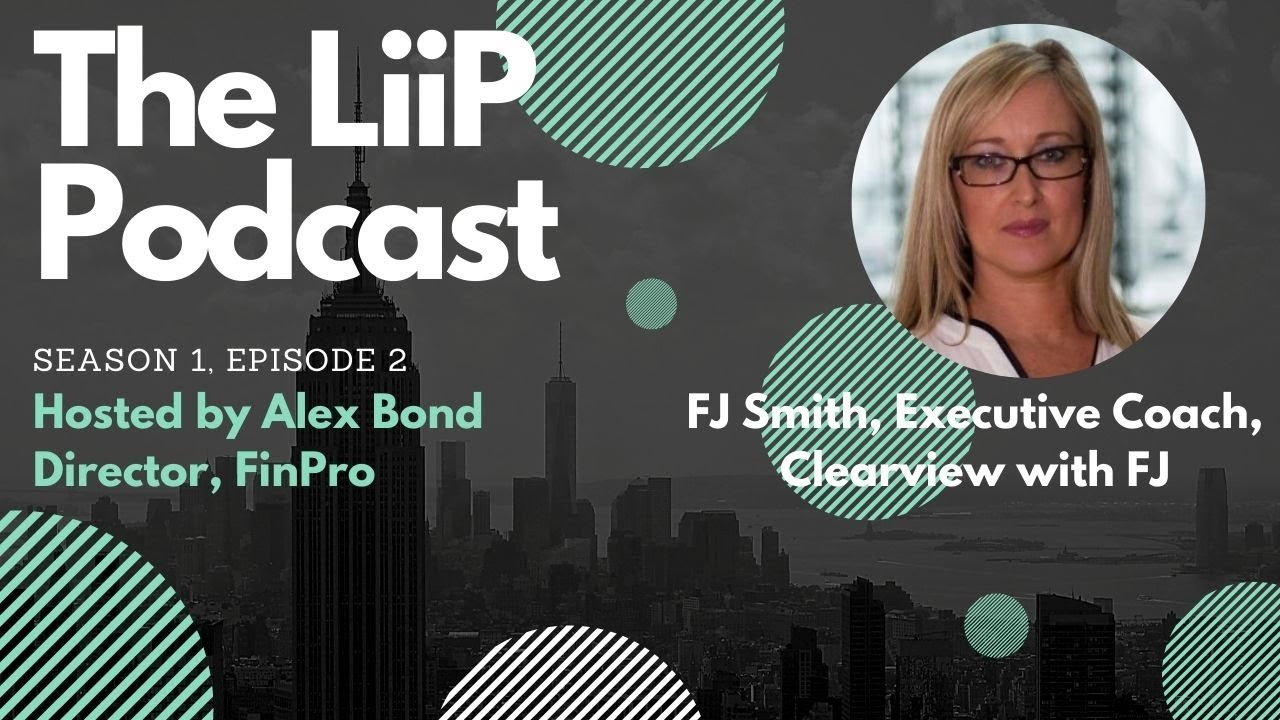 The LiiP Podcast, S1, Ep2, FJ Smith, Executive Coaching and Insurance