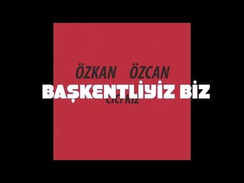 Özkan Özcan - Başkentliyiz Biz