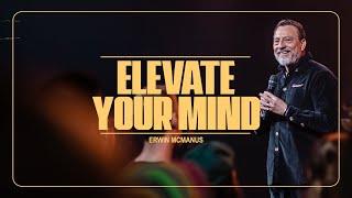Elevate Your Mind   Erwin McManus - Mosaic