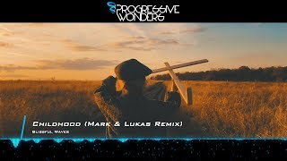 Blissful Waves - Childchood (Mark & Lukas Remix) [Music Video] [Progressive House Worldwide]