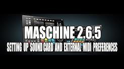 Maschine 2.6.5 Sound Card Input & Output + External Midi Preferences