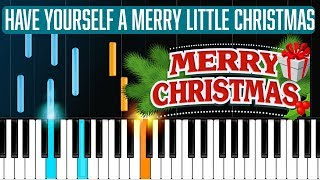 """'Have Yourself A Merry Little Christmas"""" Piano Tutorial - Chords - How To Play - Cover"""