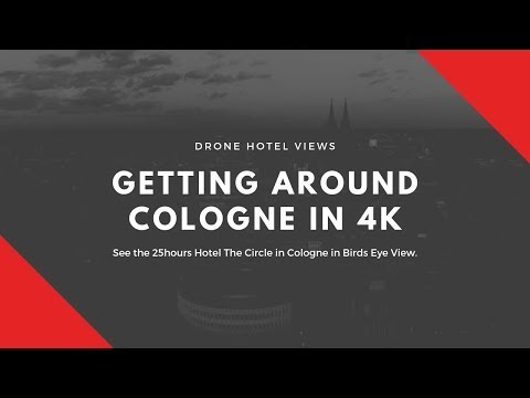 Drone 4k / 25hours Hotel The Circle Cologne / Luftaufnahme