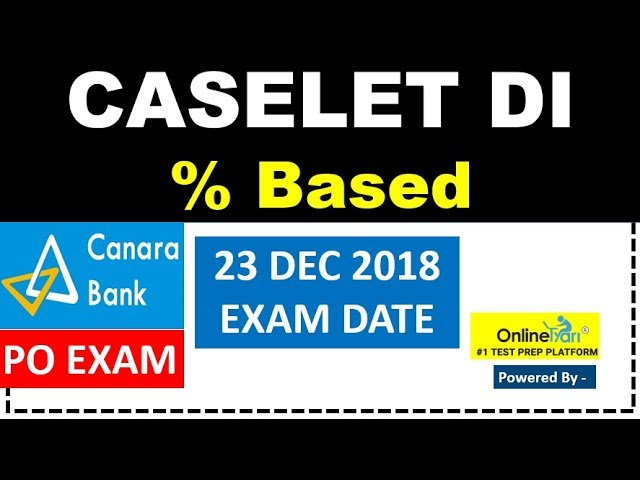 Canara BANK PO EXPECTED Caselet DI percentage based ( EXAM Date - 23 DEC 2018)