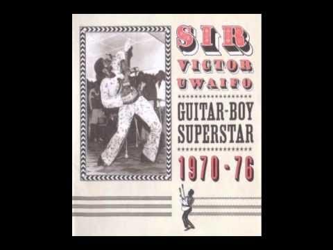 Download Sir Victor Uwaifo Guitar Boy Superstar 1970 76 FULL ALBUM