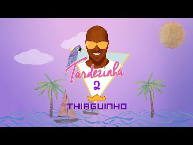 Thiaguinho - Depois do Prazer / Quando a Gente Ama (Álbum Tardezinha 2) [Áudio Oficial] #1