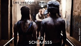 "Schlaasss ""SALOPE"" Session Live # 3 / Shoot it."