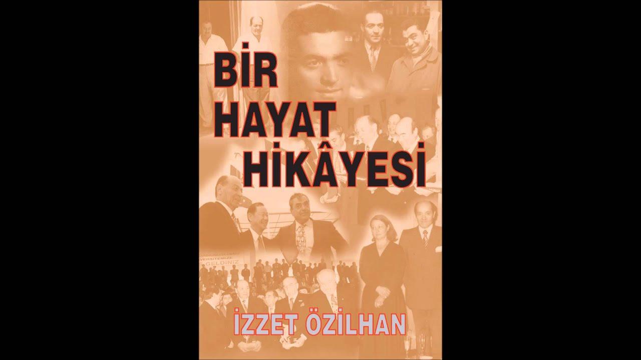 İzzet Özilhan – 'Bir Hayat Hikayesi' isimli kitabı (Görme engelliler için sesli kitap)
