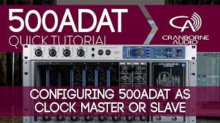 500ADAT Quick Tutorial | Configuring 500ADAT As Master Clock Or Slave