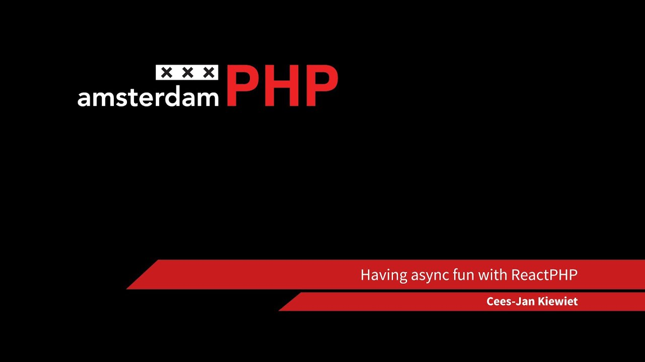 AmsterdamPHP Monthly Meeting Talk 20-03-2014: Having async fun with ReactPHP