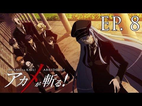 Download Akame Ga Kill! Abridged! - Episode 8