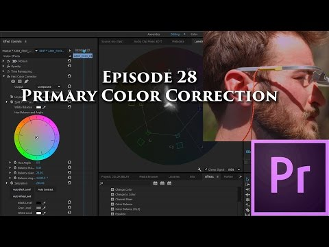 Episode 28 - Primary Color Correction - Tutorial for Adobe Premiere Pro CC 2015