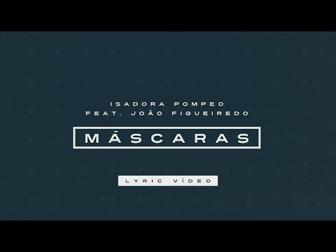 Isadora Pompeo e João Figueiredo – Mascaras
