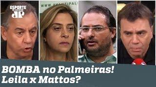 E agora, Mattos? Revelação sobre Leila cai como uma BOMBA no Palmeiras!