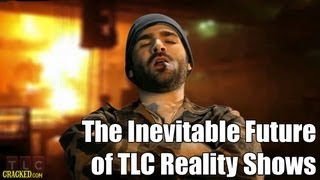 Cracked Classic: The Inevitable Future of TLC Reality Shows