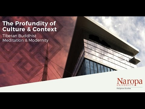 David Germano Lecture- The Profundity of Culture & Context: Tibetan Buddhist Meditation & Modernity