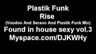 Скачать Plastik Funk Rise Voodoo And Serano And Plastik Funk Mix