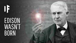 What If Thomas Edison Wasn't Born? Video