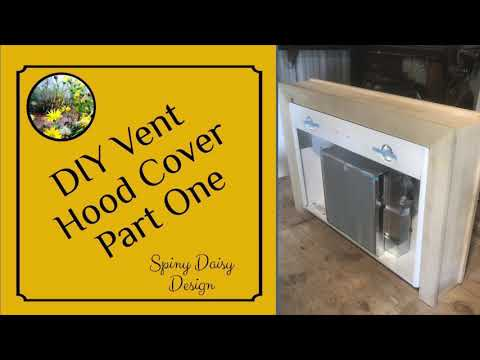 DIY VENT HOOD COVER - Part One