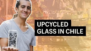 This Chilean Company Turns Garbage into Glassware
