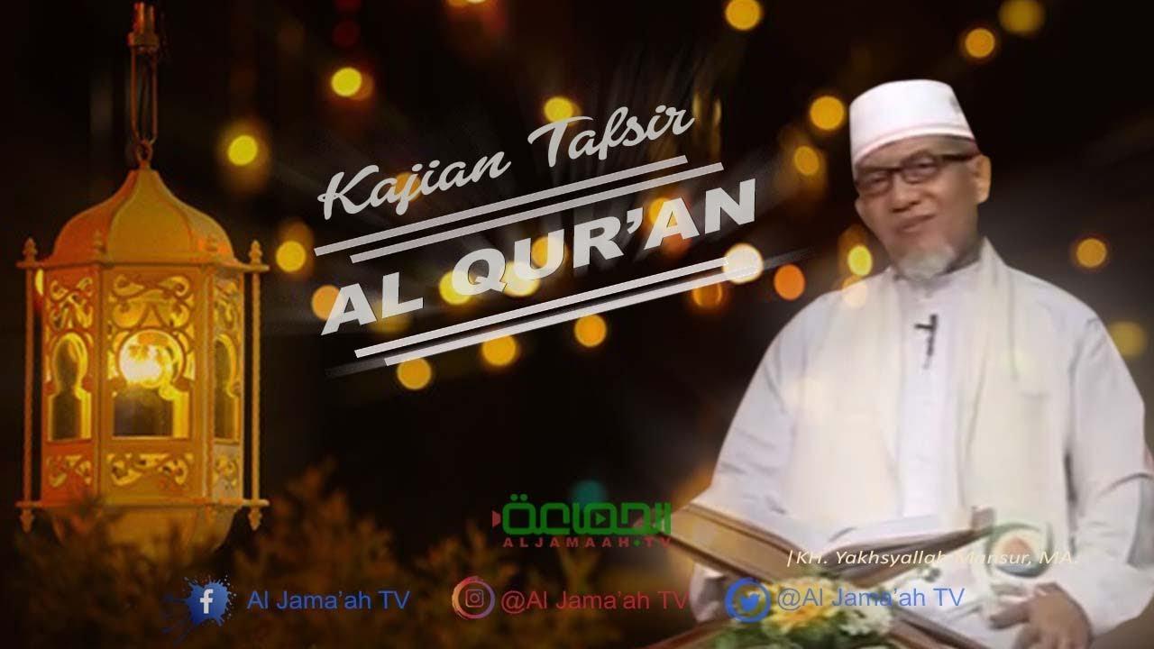 Kajian Tafsir Al Quran Surat Qaf Ayat 20 23 Kh Yakhsyallah Mansur Ma Imaamul Muslimin