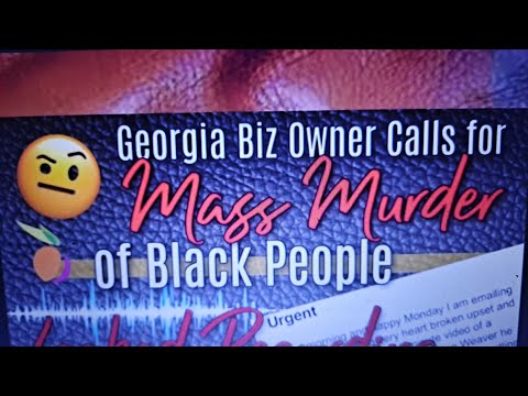 White Georgia business owner Says Kill All Black ⚫ people IN Audio