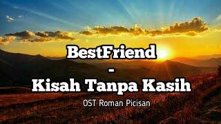 Download Mp3 Bestfriend - Kisah Tanpa Kasih  Lirik