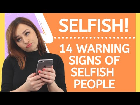 Selfish People – 14 Warning Signs Of Self Absorbed People