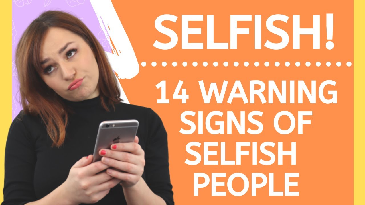 Selfish a person of signs 8 behavioral