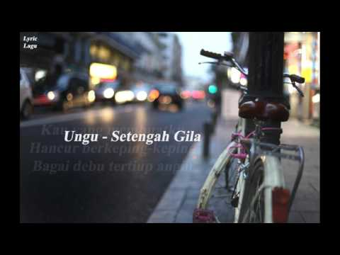 Ungu - Setengah Gila ( Video Lyric )