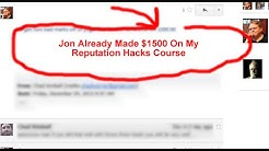 Jon already made $1500 on Reputation Hacks in the past 2 days!