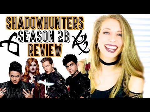 I BINGED SHADOWHUNTERS SEASON 2B | REVIEW