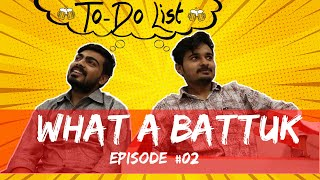 What a Battuk! | Ep-2 | TO DO LIST | Concoction Entertainment | Ashish Varghese