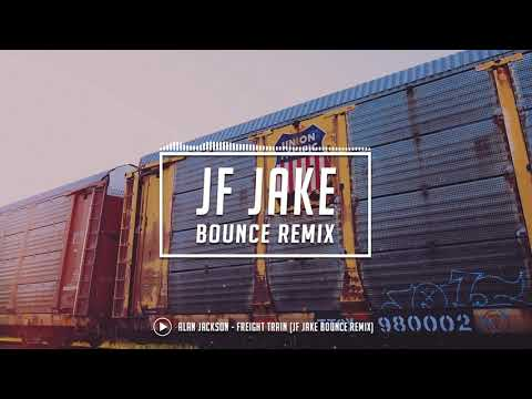 Alan Jackson - Freight Train (JF Jake Bounce Remix)