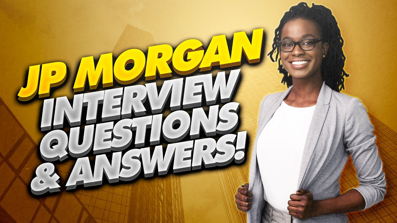 Jp Morgan Interview Questions And Answers How To Pass A Jp Morgan Chase Interview Youtube Chase teller interview questions and answers
