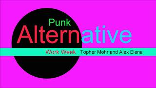 ♫ Alternatif, Punk Müzik, Work Week, Topher Mohr and Alex Elena, Endless Love, Alternative Music