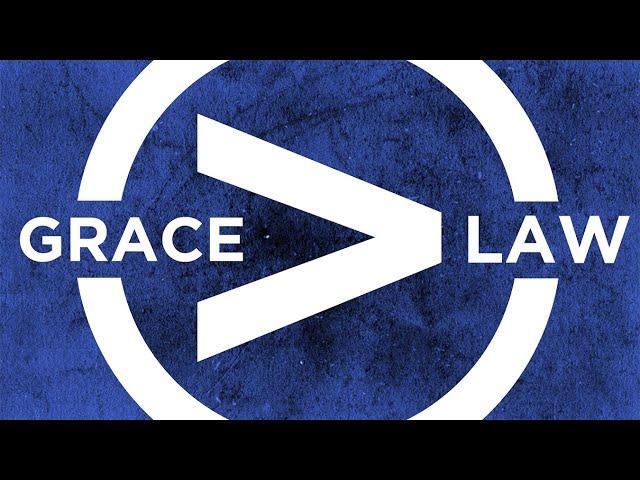 Grace / Law | Pastor Ken Gurley