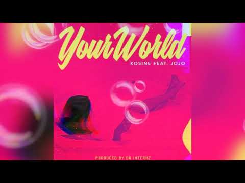 Kosine (feat. JoJo) - Your World