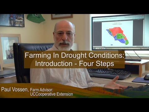 """UC Cooperative Extension  """"Farming In Drought Conditions"""" Series:  Paul Vossen's Introduction"""