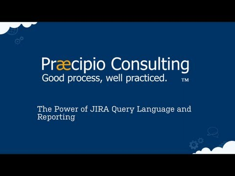 Webinar: The Power of JIRA Query Language (JQL) and Reporting