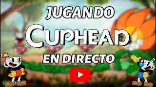 🔴 JUGANDO CUPHEAD EN DIRECTO | GERARDGAMER