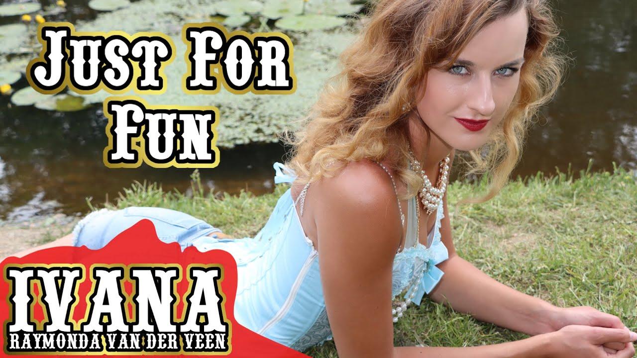 Ivana Raymonda - Just For Fun (Original Song & Official Music Video) 4k