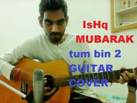 Ishq Mubarak - Tum Bin 2 - COMPLETE GUITAR COVER LESSON CHORDS - Arijit Singh,Ankit Tiwari,
