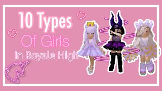 10 Types of Girls in (Royale High School!)