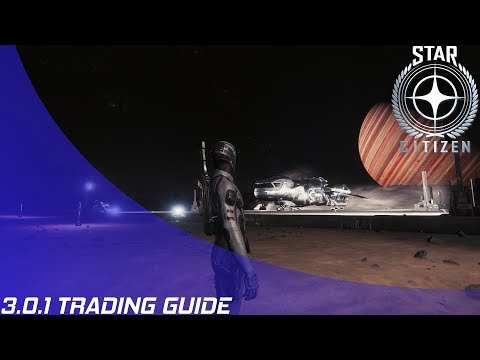 Star Citizen: Trading Guide in 3.0.1