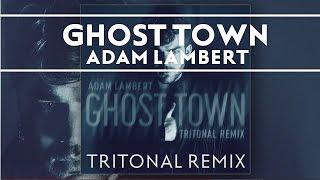 Adam Lambert - Ghost Town [Tritonal Remix]