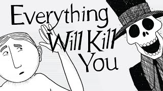 Everything That Will Kill You... From A to Z thumbnail