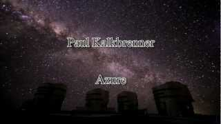 Paul Kalkbrenner - Azure ( Original Mix ) - (Timelapse HD)