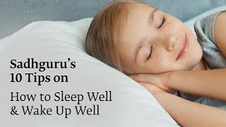 Sadhguru's 10 Tips To Sleep Well & Wake Up Well