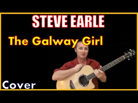 The Galway Girl Cover | Steve Earle Lyrics And Chords